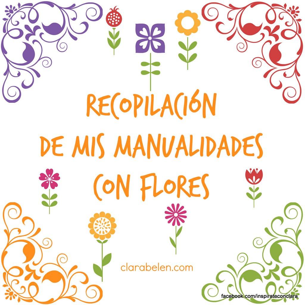 Recopilacion de mis manualidades y tutoriales con flores